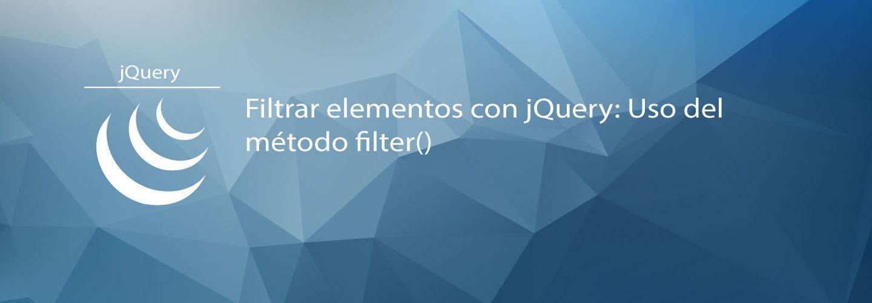 Filtrar elementos con jQuery: Uso del método filter()